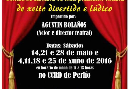 O actor e director teatral Agustín Bolaño impartirá un obradoiro de teatro en Fene