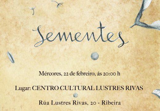 """O Centro Cultural Lustres Rivas acollerá a presentación de """"Sementes"""" de Sonia García"""