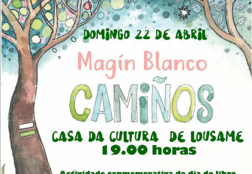 """Lousame conmemorará o Día do Libro con """"Camiños"""", espectáculo musical de Magín Blanco, e agasallando libros á veciñanza"""